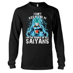 Super Saiyan - I cant keep calm i m the prince of all saiyans -Unisex Long Sleeve - SSID2016