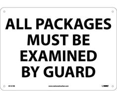 "ALL PACKAGES MUST BE EXAMINED BY GUARD, M101RB, 10"" X 14"" Red and White .050"" Rigid Plastic Rectangle Admittance and Security Sign With 4 Holes For Wall Mounting - Each"