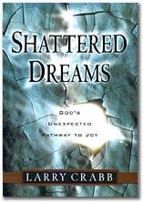 """""""Shattered dreams are never random. They are always a piece in a larger puzzle, a chapter in a larger story. The Holy Spirit uses the pain of shattered dreams to help us discover our desire for God, to help us begin dreaming the highest dream. They are ordained opportunities for the Spirit first to awaken, then to satisfy our highest dream."""""""