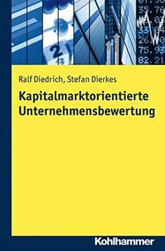 Kapitalmarktorientierte Unternehmensbewertung - http://kostenlose-ebooks.1pic4u.com/2015/01/24/kapitalmarktorientierte-unternehmensbewertung/