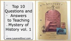 Mystery of History volume 1, Popular Q and A - Layered Soul Homeschool