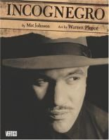 Incognegro by Mat Johnson. Zane Pinchback, a light-skinned African-American in the early twentieth-century, is tired of trying to pass for white in order to report on the lynchings and public executions taking place in the Deep South, but he opts to use the deception one more time when his brother is jailed in Mississippi on charges of killing a white woman.