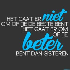 Goed, beter, best - Habits Of Mind Words Quotes, Wise Words, Life Quotes, Sayings, Habits Of Mind, Growth Mindset Quotes, Dutch Words, Motivational Quotes, Inspirational Quotes