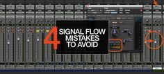 In today's in-the-box digital music DAW it's easy to make mistakes with signal flow. Here's four ways to get your signal flow in order and improve your recordin