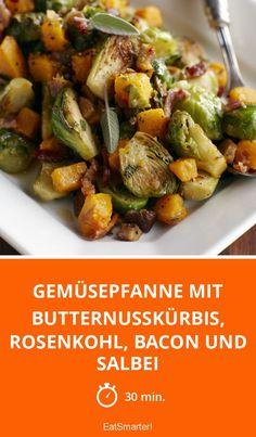 Gemüsepfanne mit Butternusskürbis, Rosenkohl, Bacon und Salbei - So lecker kann einfach sein.
