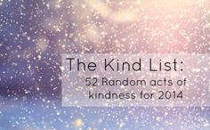 The Kind List: 52 Random acts of kindness