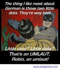 It's an umlaut, Robin.