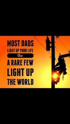 Most dads light up your life; a rare few light up the world! Love my lineman daddy! Lineman Love, Power Lineman, Electrical Lineman, Journeyman Lineman, Lineman Shirts, Daddy, High Voltage, Happy Fathers Day, Happy Father's Day Husband