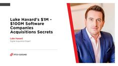 Luke Havard's $1M – $100M Software Companies Acquisitions Secrets 100m, The Secret, I Am Awesome, The Creator, Software, Marketing, Watch, Digital, Youtube