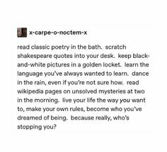 Image shared by Ms. Find images and videos about text, poetry and poems on We Heart It - the app to get lost in what you love. The Words, Pretty Words, Beautiful Words, Shakespeare Quotes, Text Posts, Writing Prompts, In This World, Just In Case, Me Quotes