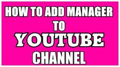 How to Add Managers To Youtube Channel