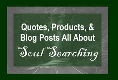 Quotes, Products, & Blog Posts all About Soul Searching, Self Discovery, and the Path to Creating Happiness