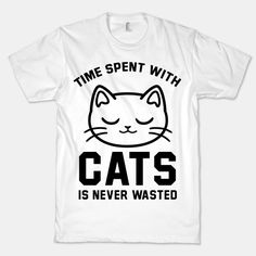 Time Spent With Cats | T-Shirts, Tank Tops, Sweatshirts and Hoodies | HUMAN