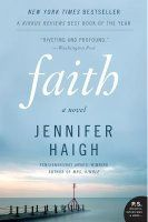 Faith by Jennifer Haigh — Reviews, Discussion, Bookclubs, Lists
