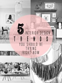 5 INTERIOR DESIGN TRENDS TO TRY RIGHT NOW