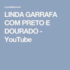 LINDA GARRAFA COM PRETO E DOURADO - YouTube