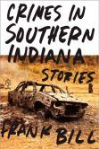 Crimes in Southern Indiana: Stories...must read this one.