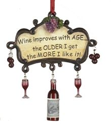 wine improves with age the older i get the more i like it ornament