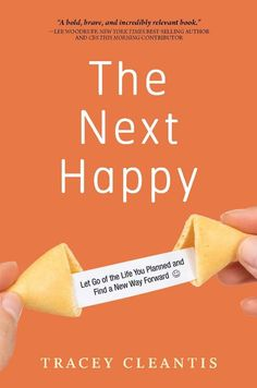 When the best option is to let go of the life you planned for yourself and find a new path, a world of possibilities can surprisingly open up. Learn whether it is time to let go, and if so, how to move through your grief and find your way forward in The Next Happy.