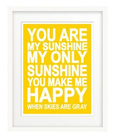 On this cold day, my heart feels lighter just singing this song. :: 'You Are My Sunshine' Giclée Print