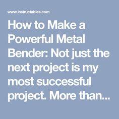 How to Make a Powerful Metal Bender Metal Bending Tools, Metal Working Tools, Metal Tools, Cool Tools, Handy Tools, Diy Tools, Welding Flux, Metal Fabrication Tools, Metal Bender