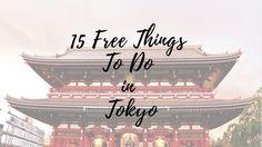 15 Free Things to do in Tokyo   Japan Diaries