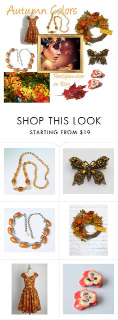 Autumn Colors by pastsplendors on Polyvore featuring vintage