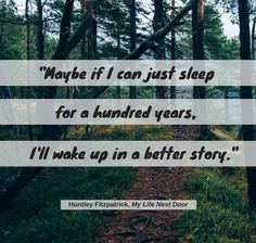 """""""Maybe if I can just sleep for a hundred years, I'll wake up in a better story"""" Goodreads #Quote"""