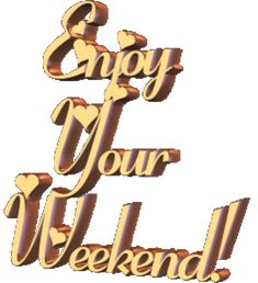 happy weekend photo: enjoy your weekend Happy Friday Gif, Happy Friday Pictures, Happy Weekend Quotes, Friday Wishes, Its Friday Quotes, Happy Saturday, Bon Weekend, Weekend Gif, Enjoy Your Weekend