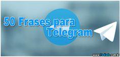 50 Frases para #Telegram