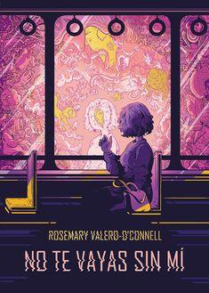 No te vayas sin mí Valero-O'Connell, Rosemary 1ª ed., Bilbao : Astiberri, 2020 Movie Posters, Movies, Bilbao, Shape, Literatura, Reading, Families, Relationships, Community