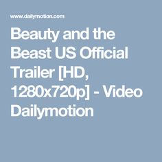 Beauty and the Beast US Official Trailer [HD, 1280x720p] - Video Dailymotion
