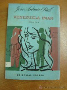 VENEZUELA IMÁN. JOSÉ ANTONIO RIAL. EDITORIAL LOSADA 1961 - Foto 1