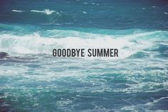 Farewell Summer // You Will Be Missed :(