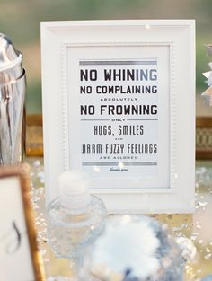 Wedding Sign: No Whining No Complaining No Frowning... ONLY Warm Fuzzy Feelings! See the Whimsical Wedding on SMP: http://www.stylemepretty.com/2013/11/21/oregon-forest-wedding-from-erich-mcvey-photography Erich McVey Photography