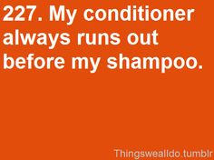 always. and then i have to go to the store separately for shampoo and conditioner