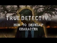 True Detective   How to Develop Character - YouTube
