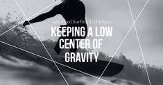 Advanced Surfing Technique: Keeping A Low Center Of Gravity Learn To Surf, Surfing, Waves, California, Learning, Surf, Studying, Teaching, Ocean Waves