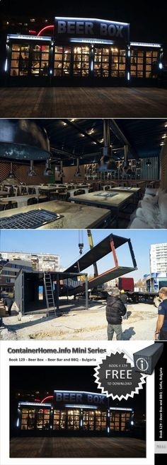 Container House - Container Home Book 129 – Shipping Container Beer Bar and BBQ – Bulgaria - Who Else Wants Simple Step-By-Step Plans To Design And Build A Container Home From Scratch?