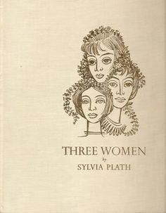 Three Woman by Sylvia Plath