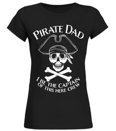 Pirate Dad Captain Dad Funny T-Shirt Round neck T-Shirt Woman jobs other Funny Tees, Funny Tshirts, Types Of Sleeves, Short Sleeves, Jobs For Women, Tshirt Business, Atlantic Ocean, Pacific Ocean, Tshirts Online