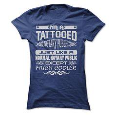 TATTOOED NOTARY PUBLIC - AMAZING T SHIRTS T Shirt, Hoodie, Sweatshirt