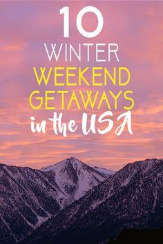 Winter Weekend Getaways in the USA