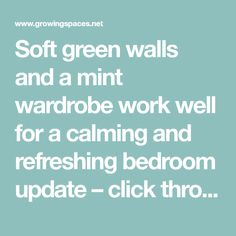 Soft green walls and a mint wardrobe work well for a calming and refreshing bedroom update – click through for decorating inspiration