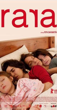 7.3  With Julia Lübbert, Emilia Ossandon, Mariana Loyola, Agustina Muñoz. Since their parents split up, Sara and her younger sister live with their mother, whose new partner is a woman. Everyday life for the four of them is very similar to that of other families. But not everyone sees it that way. rara