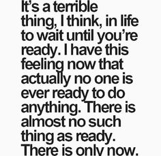 There is only now.