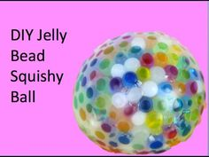 Jelly Bead Squishy Ball - Great idea for occupational therapy, especially for sensory processing.