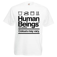 Unisex Mens Anti Racism Human Beings Colours May Vary T Shirt White