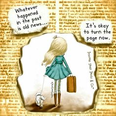 Whatever happened in the past is old news.-Princess Sassy Pants & Co. Positive Thoughts, Positive Quotes, Motivational Quotes, Inspirational Quotes, Positive Motivation, Uplifting Quotes, Quotable Quotes, Sassy Quotes, Cute Quotes