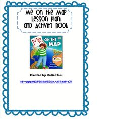 Great mapping lesson!  This lesson plan is for use with the book, Me on the Map.  This pack includes an easy to follow lesson plan, six page actiti...